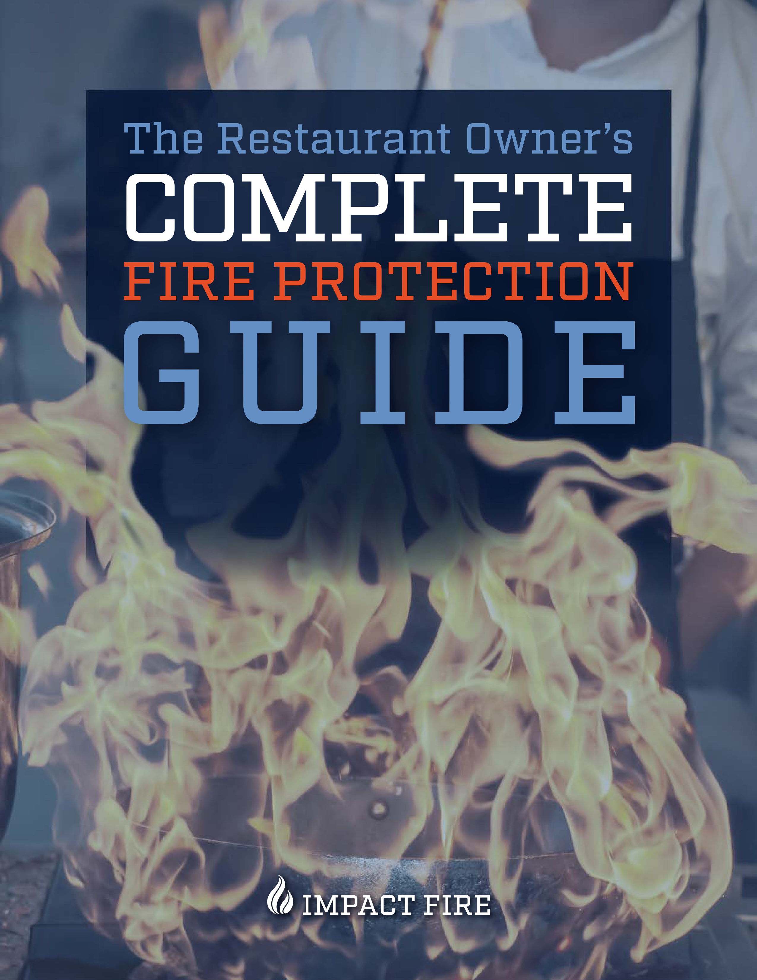 The Restaurant Owner's Complete GUIDE TO Fire Protection