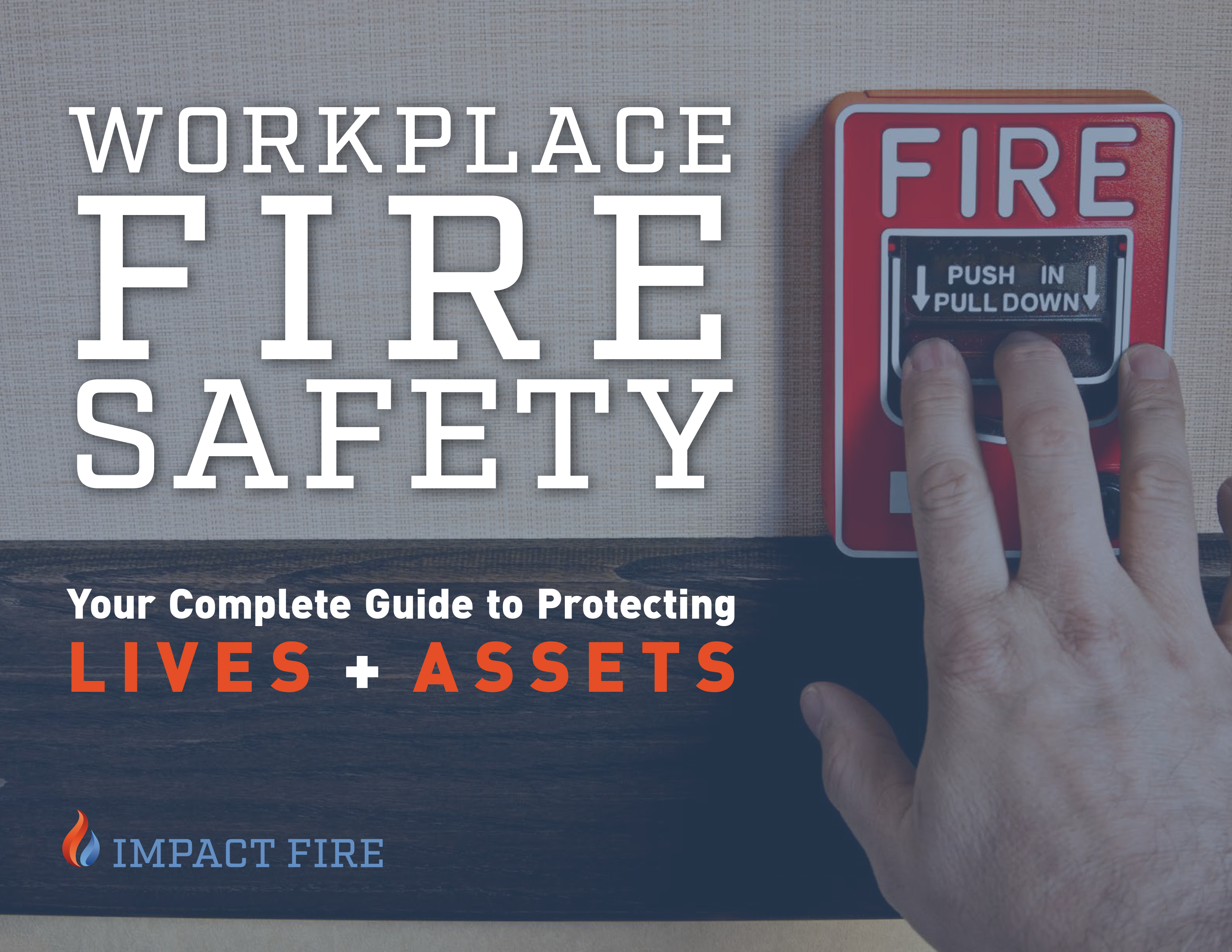 Workplace Fire Safety: Your Complete Guide to Protecting Lives + Assets